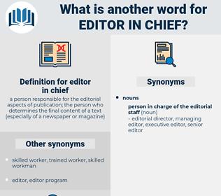 editor-in-chief, synonym editor-in-chief, another word for editor-in-chief, words like editor-in-chief, thesaurus editor-in-chief