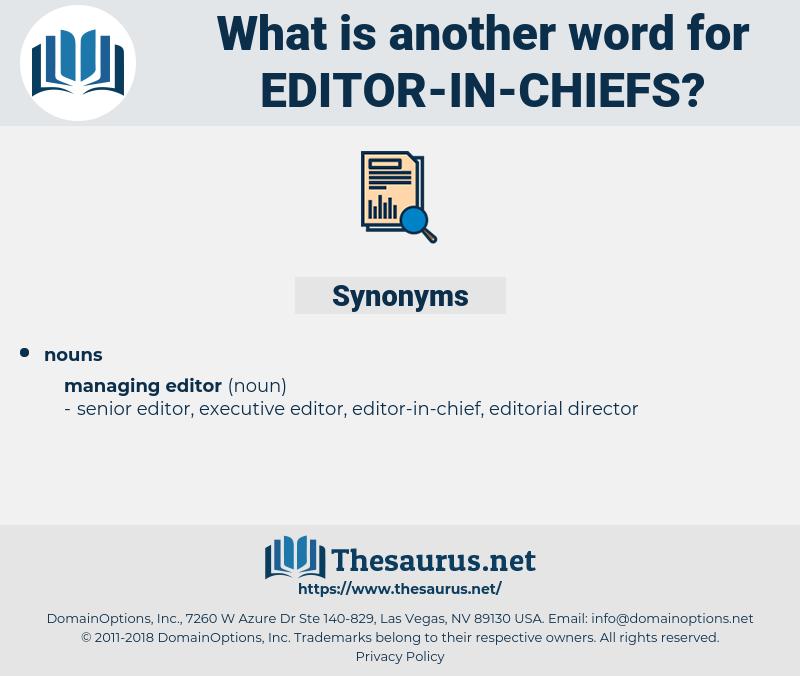 editor-in-chiefs, synonym editor-in-chiefs, another word for editor-in-chiefs, words like editor-in-chiefs, thesaurus editor-in-chiefs