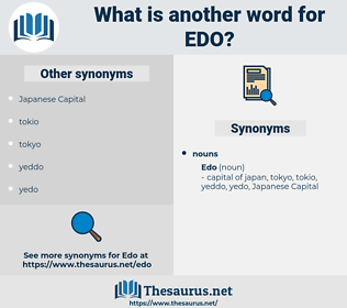 edo, synonym edo, another word for edo, words like edo, thesaurus edo