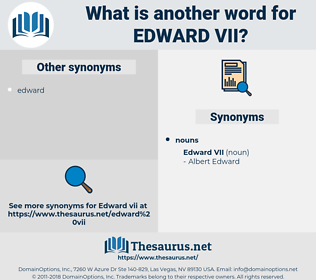 Edward Vii, synonym Edward Vii, another word for Edward Vii, words like Edward Vii, thesaurus Edward Vii