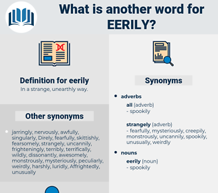 eerily, synonym eerily, another word for eerily, words like eerily, thesaurus eerily