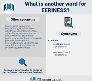 eeriness, synonym eeriness, another word for eeriness, words like eeriness, thesaurus eeriness