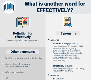 effectively, synonym effectively, another word for effectively, words like effectively, thesaurus effectively