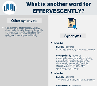 effervescently, synonym effervescently, another word for effervescently, words like effervescently, thesaurus effervescently