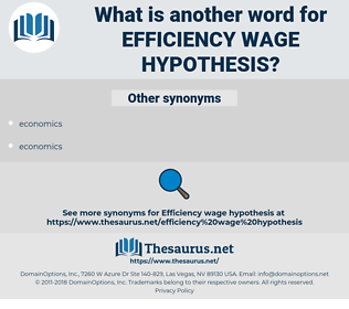 efficiency wage hypothesis, synonym efficiency wage hypothesis, another word for efficiency wage hypothesis, words like efficiency wage hypothesis, thesaurus efficiency wage hypothesis