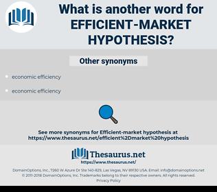 efficient-market hypothesis, synonym efficient-market hypothesis, another word for efficient-market hypothesis, words like efficient-market hypothesis, thesaurus efficient-market hypothesis