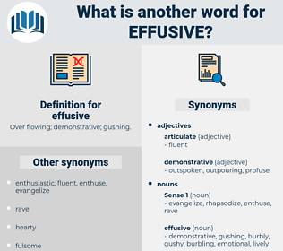effusive, synonym effusive, another word for effusive, words like effusive, thesaurus effusive