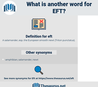 eft, synonym eft, another word for eft, words like eft, thesaurus eft