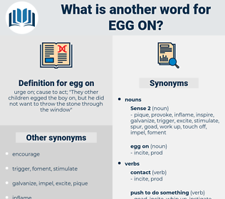 egg on, synonym egg on, another word for egg on, words like egg on, thesaurus egg on
