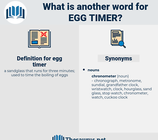 egg timer, synonym egg timer, another word for egg timer, words like egg timer, thesaurus egg timer