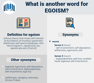 egoism, synonym egoism, another word for egoism, words like egoism, thesaurus egoism