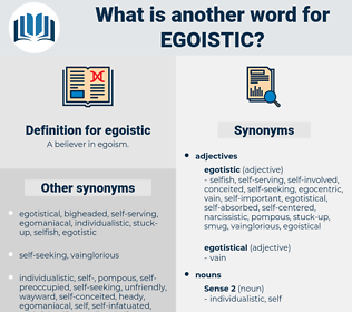 egoistic, synonym egoistic, another word for egoistic, words like egoistic, thesaurus egoistic