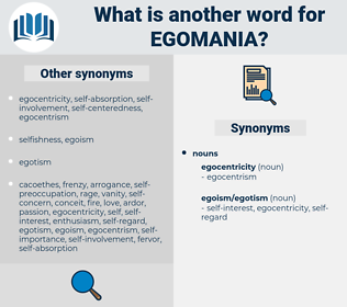 egomania, synonym egomania, another word for egomania, words like egomania, thesaurus egomania