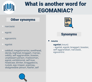 egomaniac, synonym egomaniac, another word for egomaniac, words like egomaniac, thesaurus egomaniac