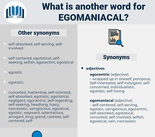 egomaniacal, synonym egomaniacal, another word for egomaniacal, words like egomaniacal, thesaurus egomaniacal