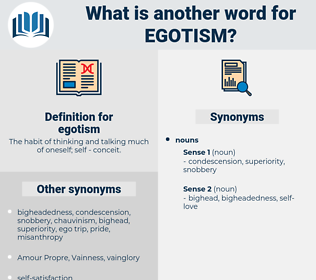 egotism, synonym egotism, another word for egotism, words like egotism, thesaurus egotism