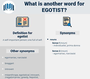 egotist, synonym egotist, another word for egotist, words like egotist, thesaurus egotist