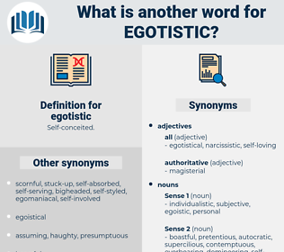 egotistic, synonym egotistic, another word for egotistic, words like egotistic, thesaurus egotistic