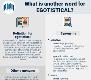 egotistical, synonym egotistical, another word for egotistical, words like egotistical, thesaurus egotistical