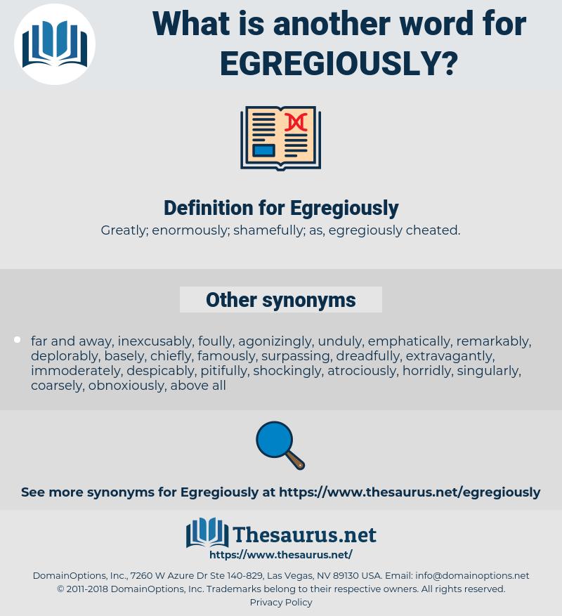 Egregiously, synonym Egregiously, another word for Egregiously, words like Egregiously, thesaurus Egregiously