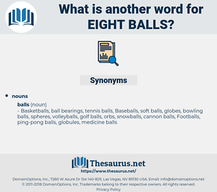 eight balls, synonym eight balls, another word for eight balls, words like eight balls, thesaurus eight balls