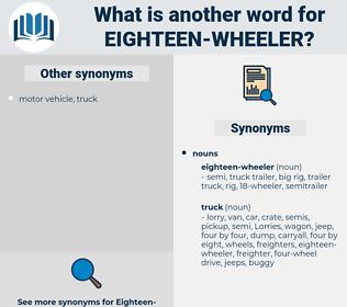 eighteen-wheeler, synonym eighteen-wheeler, another word for eighteen-wheeler, words like eighteen-wheeler, thesaurus eighteen-wheeler