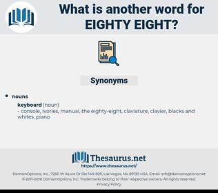 eighty-eight, synonym eighty-eight, another word for eighty-eight, words like eighty-eight, thesaurus eighty-eight