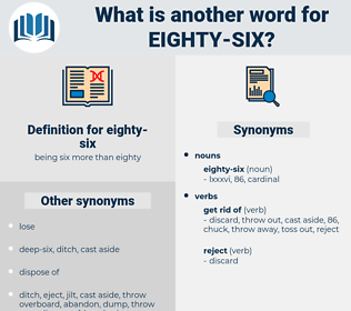 eighty-six, synonym eighty-six, another word for eighty-six, words like eighty-six, thesaurus eighty-six
