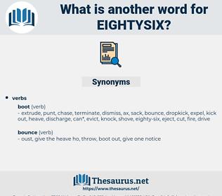 eightysix, synonym eightysix, another word for eightysix, words like eightysix, thesaurus eightysix