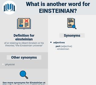 einsteinian, synonym einsteinian, another word for einsteinian, words like einsteinian, thesaurus einsteinian