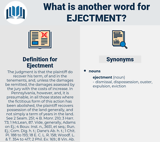 Ejectment, synonym Ejectment, another word for Ejectment, words like Ejectment, thesaurus Ejectment