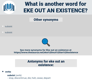 eke out an existence, synonym eke out an existence, another word for eke out an existence, words like eke out an existence, thesaurus eke out an existence