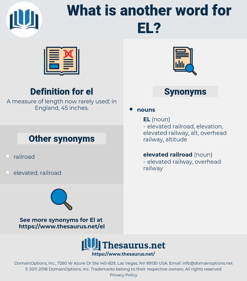 el, synonym el, another word for el, words like el, thesaurus el