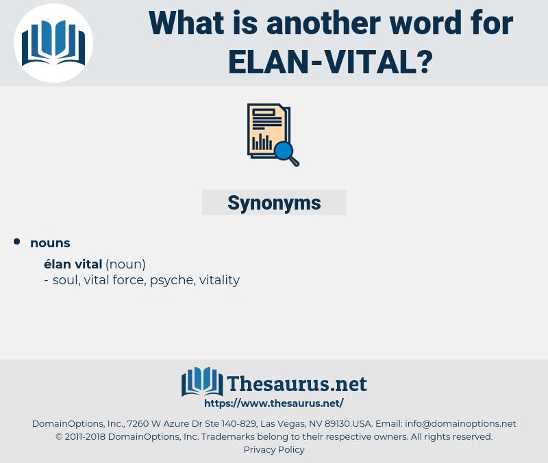 Elan Vital, synonym Elan Vital, another word for Elan Vital, words like Elan Vital, thesaurus Elan Vital