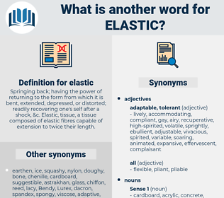 elastic, synonym elastic, another word for elastic, words like elastic, thesaurus elastic