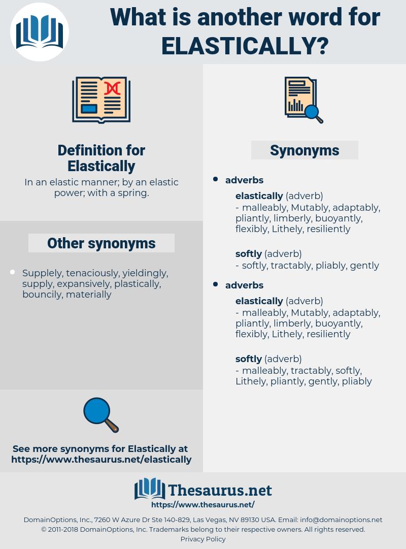 Elastically, synonym Elastically, another word for Elastically, words like Elastically, thesaurus Elastically