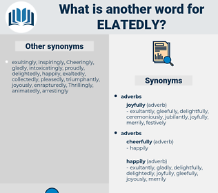 Elatedly, synonym Elatedly, another word for Elatedly, words like Elatedly, thesaurus Elatedly