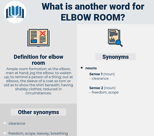 elbow room, synonym elbow room, another word for elbow room, words like elbow room, thesaurus elbow room