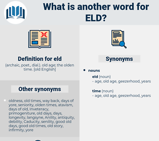 eld, synonym eld, another word for eld, words like eld, thesaurus eld