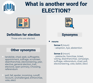 election, synonym election, another word for election, words like election, thesaurus election