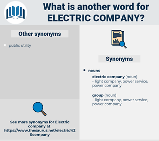 electric company, synonym electric company, another word for electric company, words like electric company, thesaurus electric company