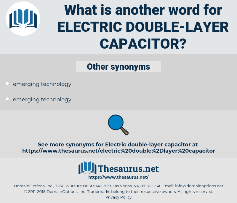 electric double-layer capacitor, synonym electric double-layer capacitor, another word for electric double-layer capacitor, words like electric double-layer capacitor, thesaurus electric double-layer capacitor