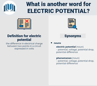 electric potential, synonym electric potential, another word for electric potential, words like electric potential, thesaurus electric potential