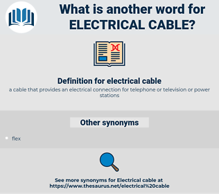 electrical cable, synonym electrical cable, another word for electrical cable, words like electrical cable, thesaurus electrical cable