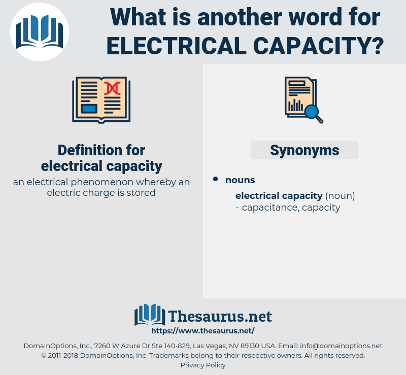electrical capacity, synonym electrical capacity, another word for electrical capacity, words like electrical capacity, thesaurus electrical capacity