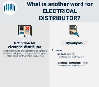 electrical distributor, synonym electrical distributor, another word for electrical distributor, words like electrical distributor, thesaurus electrical distributor