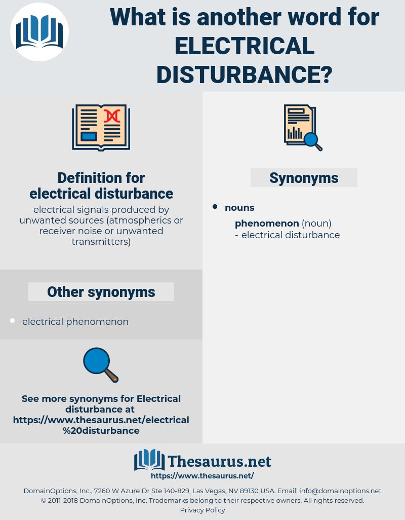 electrical disturbance, synonym electrical disturbance, another word for electrical disturbance, words like electrical disturbance, thesaurus electrical disturbance