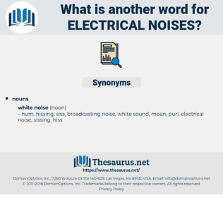 electrical noises, synonym electrical noises, another word for electrical noises, words like electrical noises, thesaurus electrical noises