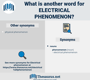 electrical phenomenon, synonym electrical phenomenon, another word for electrical phenomenon, words like electrical phenomenon, thesaurus electrical phenomenon