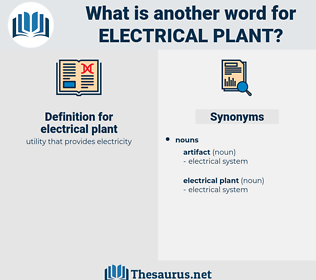 electrical plant, synonym electrical plant, another word for electrical plant, words like electrical plant, thesaurus electrical plant